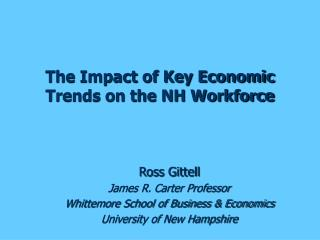 The Impact of Key Economic Trends on the NH Workforce