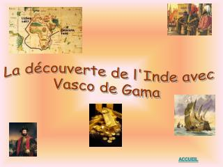 La découverte de l'Inde avec  Vasco de Gama