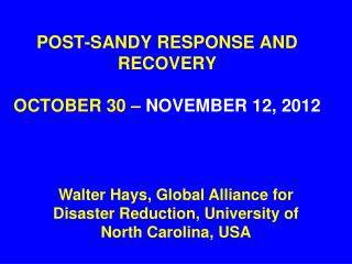 POST-SANDY RESPONSE AND RECOVERY OCTOBER 30 –  NOVEMBER 12, 2012
