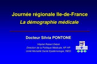 Journée régionale Ile-de-France La démographie médicale ______________________________