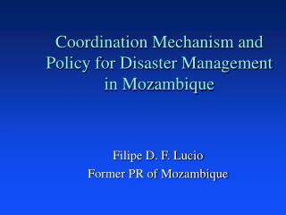 Coordination Mechanism and Policy for Disaster Management in Mozambique