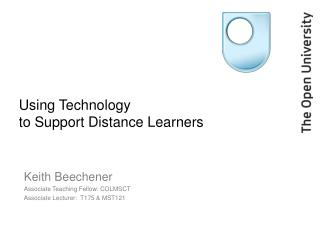 Using Technology  to Support Distance Learners