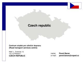 Centrum služeb pro silniční dopravu ( Road transport  services  centre ) Nábř. L. Svobody 12