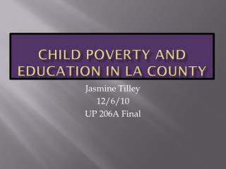 Child poverty and education in La county