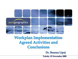 Workplan Implementation Agreed Activities and Conclusions