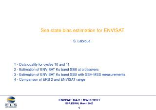 Sea state bias estimation for ENVISAT S. Labroue