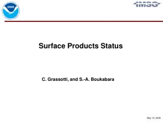 Surface Products Status