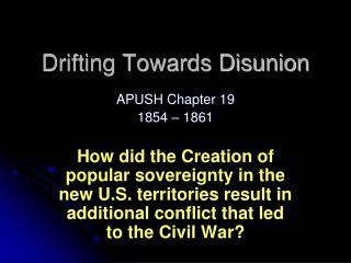 Drifting Towards Disunion