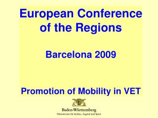 European Conference of the Regions Barcelona 2009 Promotion of Mobility in VET