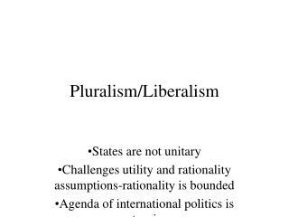 Pluralism/Liberalism