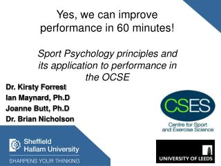 Yes, we can improve performance in 60 minutes  Sport Psychology principles and its application to performance in the OCS