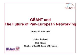 GÉANT and  The Future of Pan-European Networking APAN, 4 th  July 2004