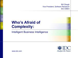 Who's Afraid of Complexity: