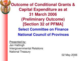 Select Committee on Finance National Council of Provinces Presented by: Jan Hattingh