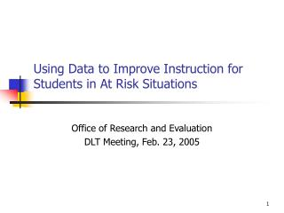 Using Data to Improve Instruction for Students in At Risk Situations
