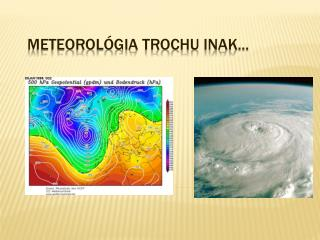 Meteorológia trochu inak...