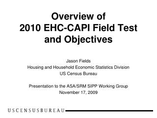 Overview of 2010 EHC-CAPI Field Test and Objectives