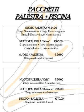 NUOTO PALESTRA  € 54.00 2ingr. Nuoto mattina + 1 ingr. Palestra  oppure