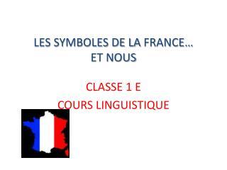 LES SYMBOLES DE LA FRANCE  ET NOUS