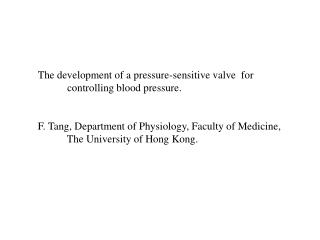 The development of a pressure-sensitive valve  for             controlling blood pressure.