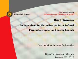 Bart Jansen Independent Set Kernelization for a Refined Parameter: Upper and Lower bounds