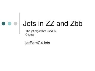 Jets in ZZ and Zbb