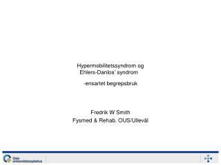 Hypermobilitetssyndrom og  Ehlers-Danlos� syndrom �