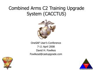 Combined Arms C2 Training Upgrade System CACCTUS