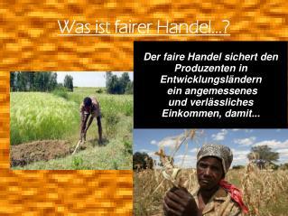 Was ist fairer Handel...?