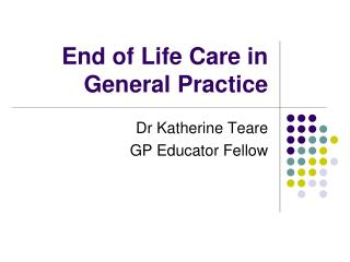 End of Life Care in General Practice