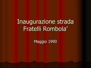 Inaugurazione strada Fratelli Rombola'