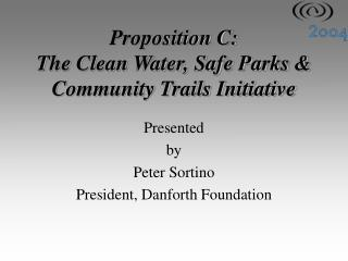 Proposition C: The Clean Water, Safe Parks & Community Trails Initiative