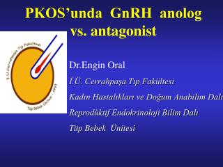 PKOS�unda  GnRH  anolog  vs. antagonist