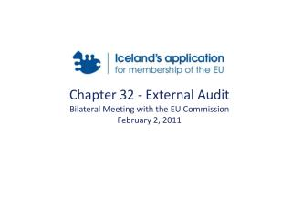 Chapter 32 - External Audit  Bilateral Meeting with the EU Commission February 2, 2011