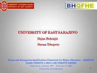 UNIVERSITY OF EAST SARAJEVO Dejan Bokonjic Stevan Trbojevic