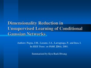 Dimensionality Reduction in Unsupervised Learning of Conditional Gaussian Networks