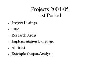 Projects 2004-05 1st Period