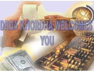 DRDA KHORDHA WELCOMES  YOU
