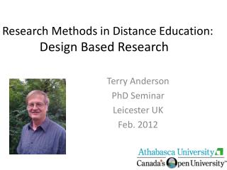 Research Methods in Distance Education:  Design Based Research