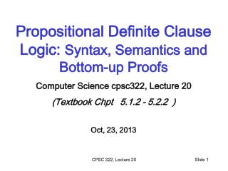 Propositional Definite Clause Logic:  Syntax, Semantics and Bottom-up Proofs