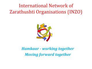 International Network of  Zarathushti Organisations (INZO)