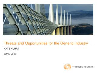 Threats and Opportunities for the Generic Industry