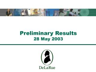 Preliminary Results 28 May 2003