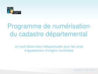 Programme de numérisation du cadastre départemental