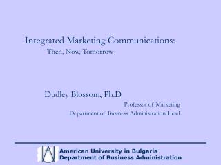 Integrated Marketing Communications: Then, Now, Tomorrow