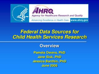 Federal Data Sources for  Child Health Services Research
