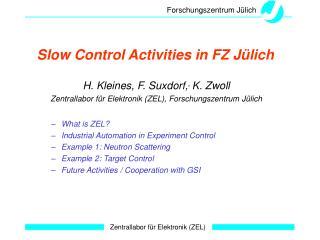 Slow Control Activities in FZ Jülich