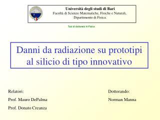 Danni da radiazione su prototipi al silicio di tipo innovativo
