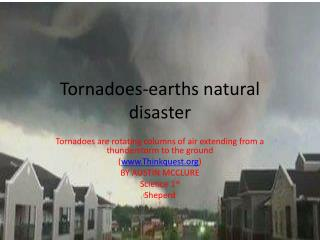 Tornadoes-earths natural disaster
