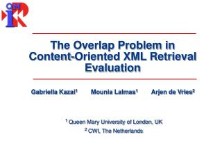 The Overlap Problem in  Content-Oriented XML Retrieval Evaluation